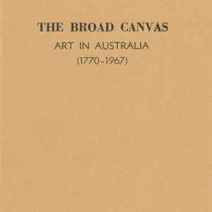 The Broad Canvas Art in Australia exhibition guide