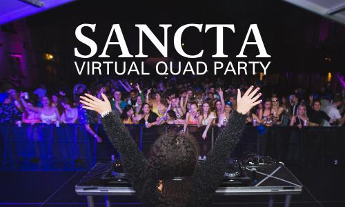 Stream SANCTA'S Virtual Quad Party Now